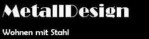 MetallDesign, Metallbau aus Leidenschaft